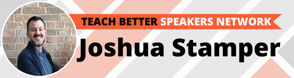 Joshua Stamper Teach Better