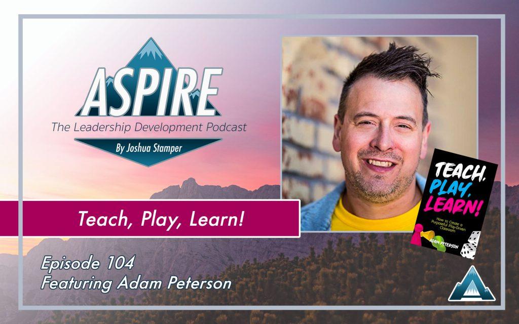"""Adam Peterson, """"Teach, Play, Learn!"""""""