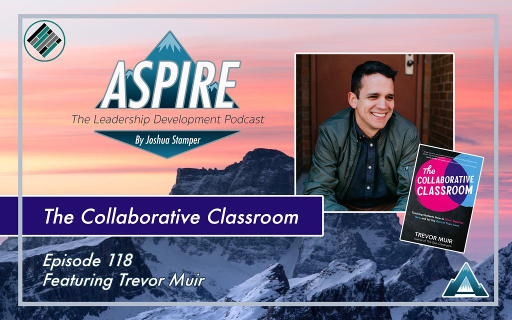 Trevor Muir, The collaborative Classroom, Aspire: The Leadership Development Podcast