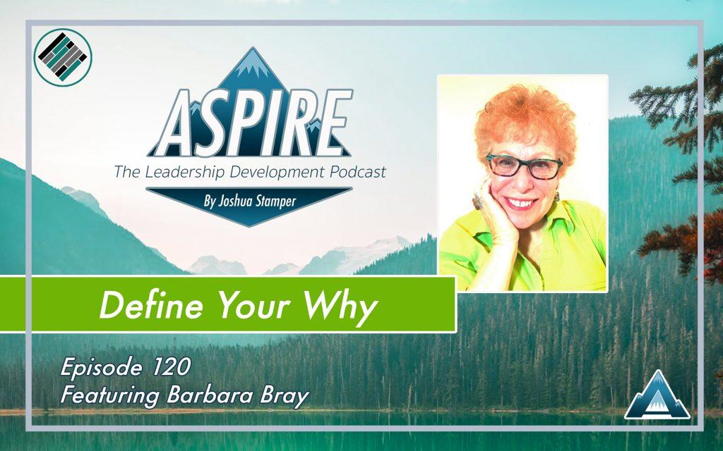 Barbara Bray, Joshua Stamper, Define Your Why, #AspireLead