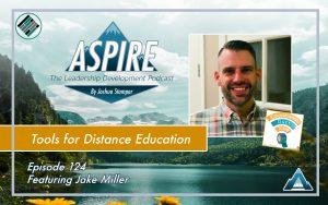 Jake Miller, Joshua Stamper, Aspire: The Leadership Development Podcast, Distance Education, Educational Duct Tape