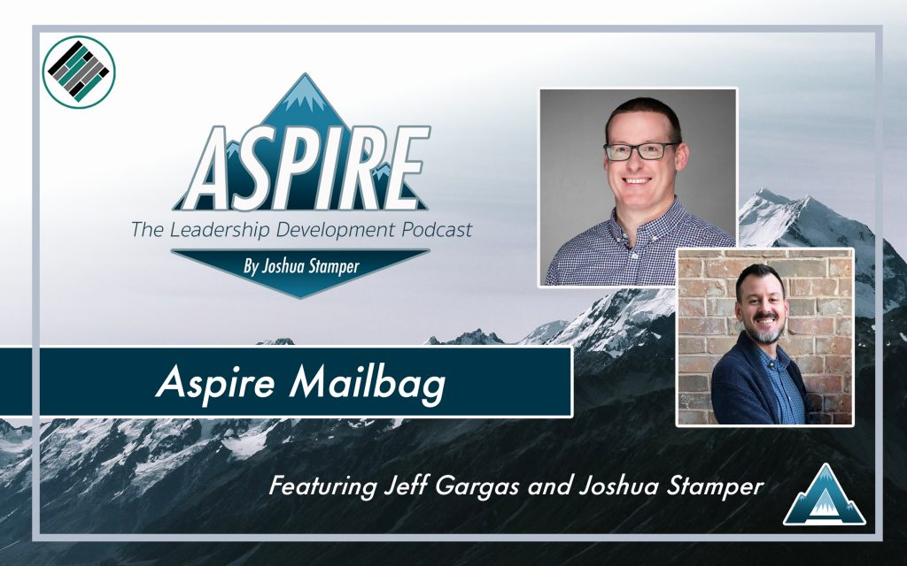 Jeff Gargas, Joshua Stamper, Aspire: The Leadership Development Podcast, Teach Better