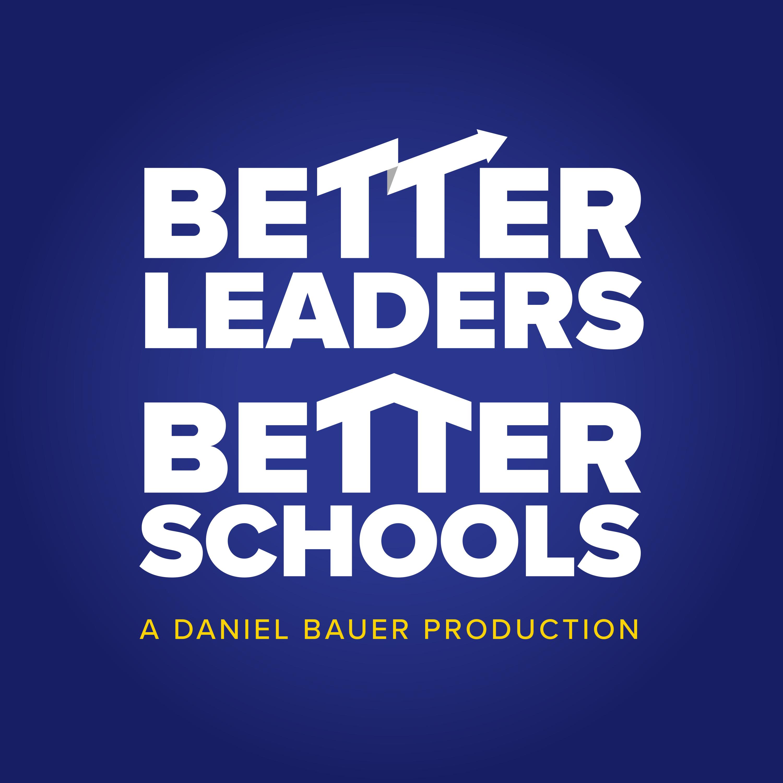 Better Leaders Better Schools, Daniel Bauer, Joshua Stamper