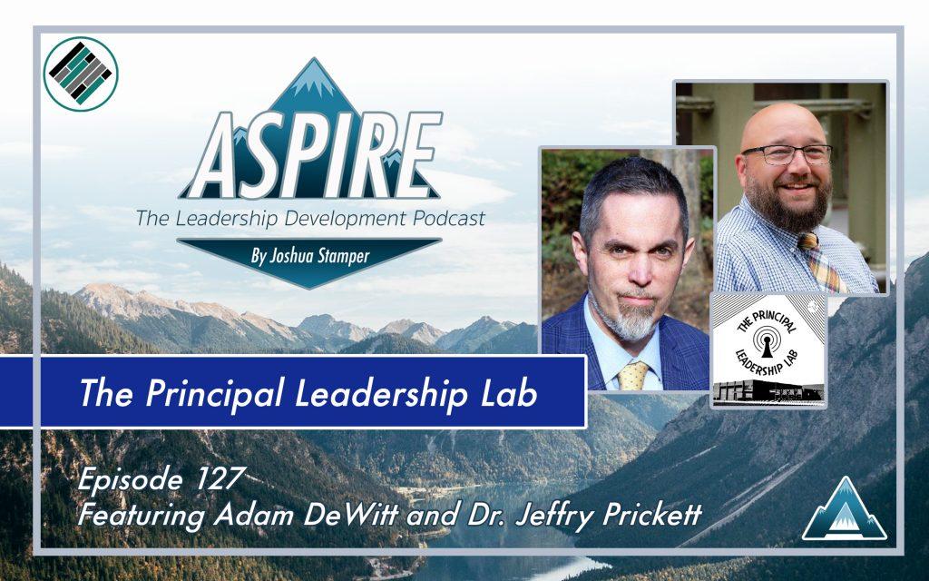 Joshua Stamper, Aspire: The Leadership Development Podcast, Adam DeWitt, Jeffry Prickett