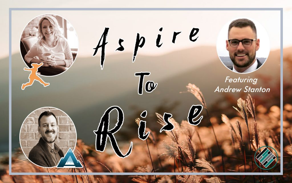 Joshua Stamper, Sarah Johnson, Aspire: The Leadership Development Podcast, #AspireLead, Aspire to Rise, Andrew Stanton