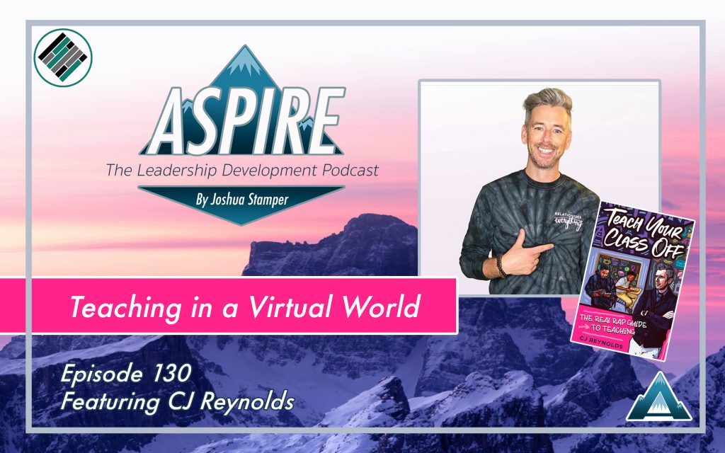 Joshua Stamper, CJ Reynolds, Aspire: The Leadership Development Podcast, Rap with Reynolds