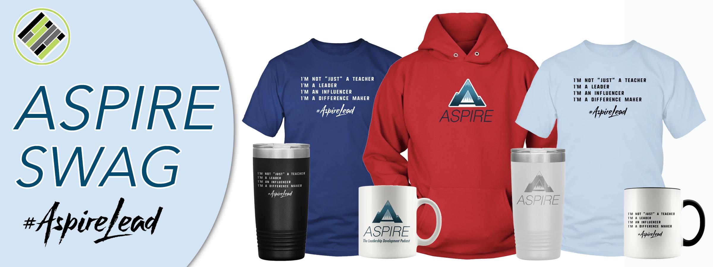 Aspire Swag, Teach Better Team, Joshua Stamper, Aspire: The Leadership Development Podcast