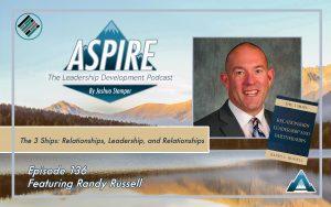 Joshua Stamper, Randy Russell, The 3 Ships, Aspire: The Leadership Development Podcast, Teach Better