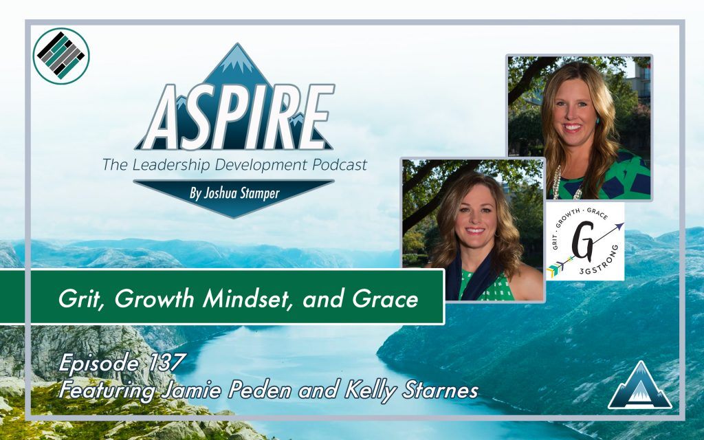 Joshua Stamper, Jamie Peden, Kelly Starnes, 3gStrong, Teach Better, Aspire: The Leadership Development Podcast, #AspireLead