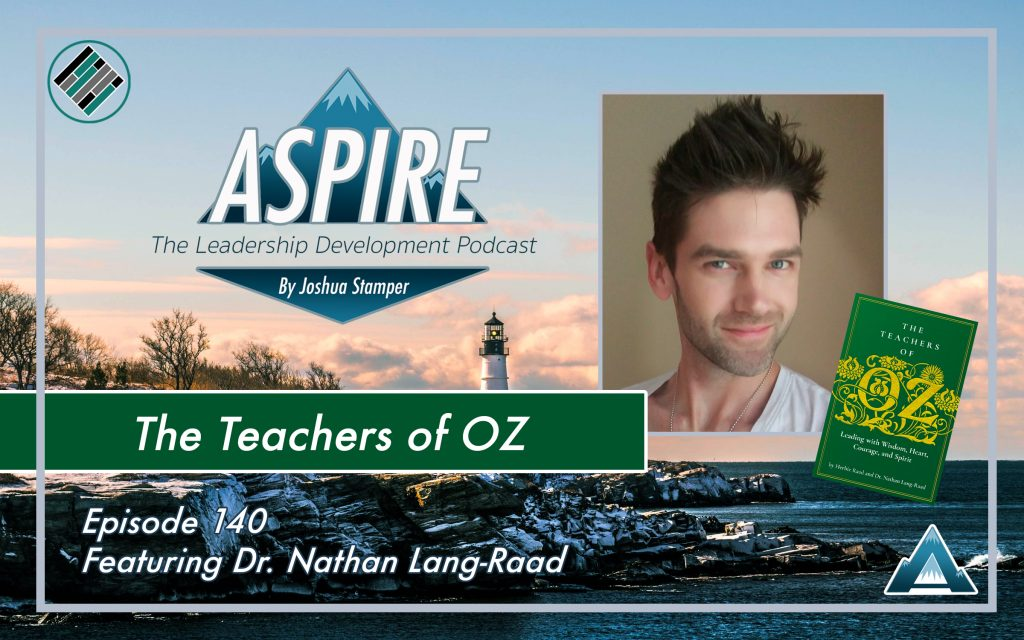 Dr. Nathan Lang-Raad, Joshua Stamper, Aspire: The Leadership Development Podcast, Teach Better Podcast Network, The teachers of OZ