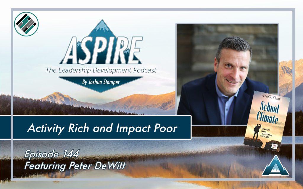 Peter DeWitt, Joshua Stamper, Aspire: The leadership Development Podcast, School Culture