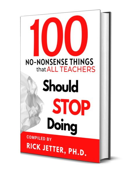 100 No-Nonsense Things That All Teachers Should Stop Doing