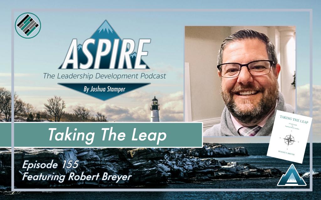 Joshua Stamper, Robert Breyer. Aspire: The Leadership Development Podcast. Teach Better