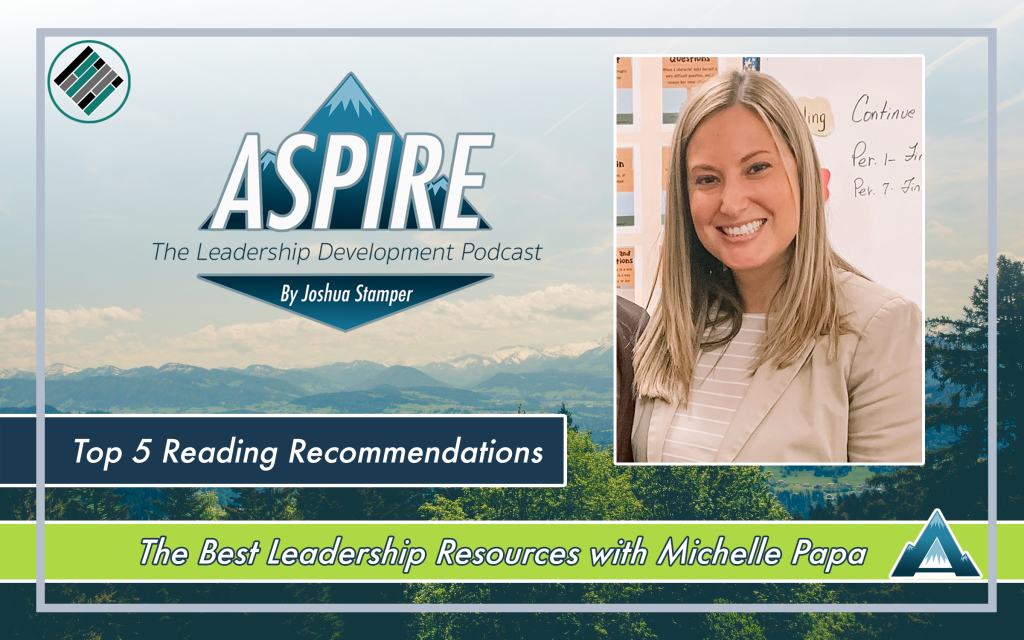 Joshua Stamper, Aspire: The leadership Development Podcast, Michelle Papa, Teach Better, #AspireLead