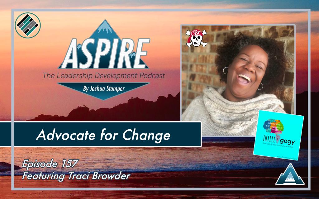 Joshua Stamper, Traci Browder, Aspire: The Leadership Development Podcast, Teach Better, DBC inc