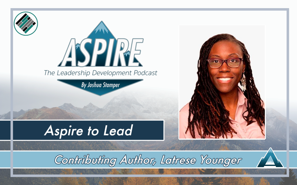 Aspire to Lead Book, Joshua Stamper, Latrese Younger, Aspire: The Leadership Development Podcast