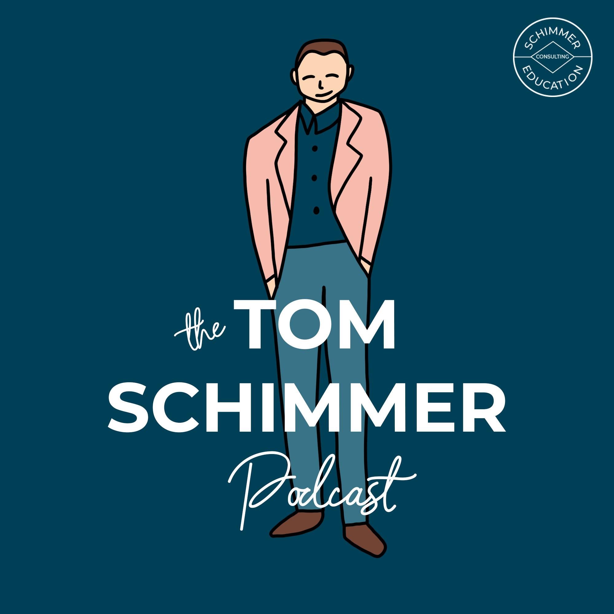 Tom Schimmer Podcast, Teach Better Podcast network. Joshua Stamper