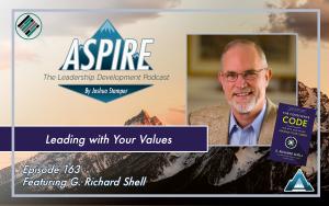 Joshua Stamper, Richard Shell, Aspire: The Leadership Development Podcast, #AspireLead, Teach Better, Aspire to Lead