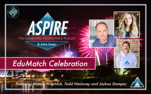 EduMatch, Aspire to Lead, Joshua Stamper, Todd Nesloney, Mandy Froehlich, Teach Better, #AspireLead